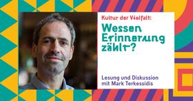 Bild: Mark Terkessidis - Wessen Erinnerung zählt? - Lesung und Diskussion