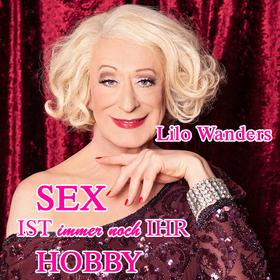 """Bild: Lilo Wanders """"Sex ist (immer noch) ihr Hobby"""""""