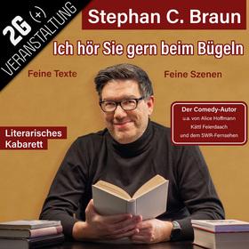 Bild: Lesung mit Stephan C. Braun - Ich hör Sie gern beim Bügeln