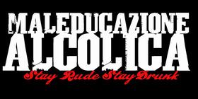 Bild: Maleducazione Alcolica - Support: Special Gue$t