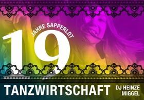Bild: Tanzwirtschaft - 19 Jahre Sapperlot | DJ Heinze Miggel