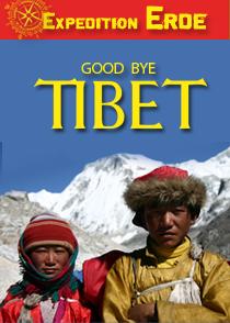 Expedition Erde: GoodBye, Tibet - Kein Pfad führt zurück