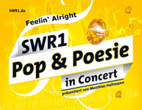 Bild: SWR1 Pop & Poesie in Concert - Feelin' Alright