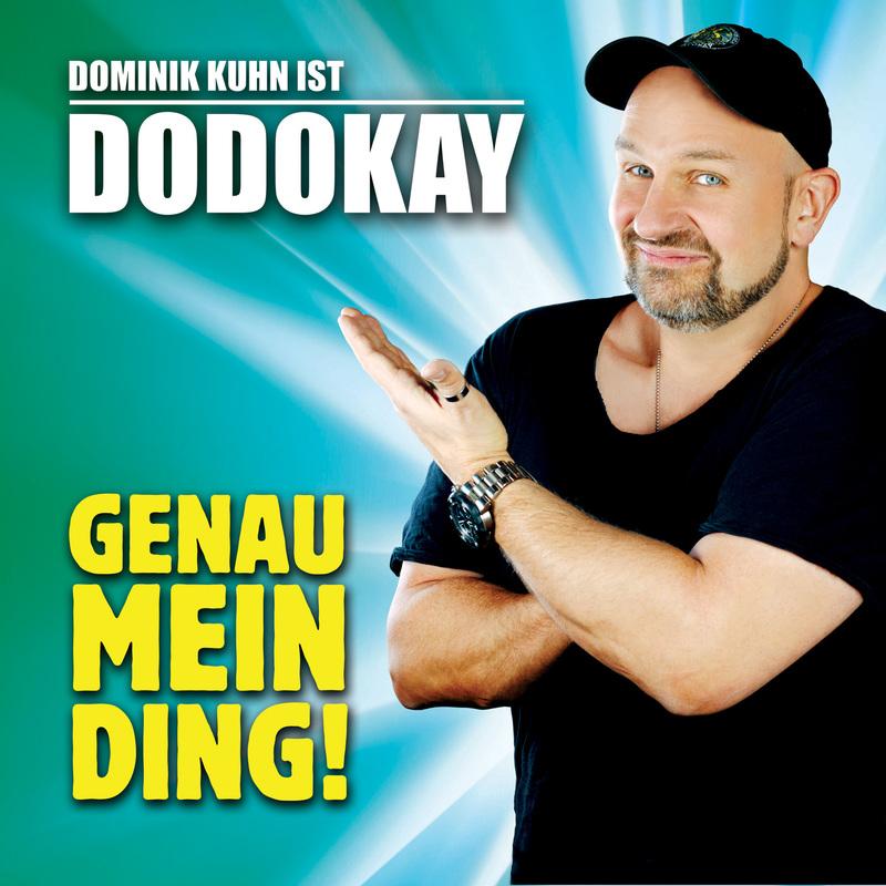 """Dominik Kuhn ist DODOKAY - """"GENAU MEIN DING!"""" - Das Sommer-Heimspiel"""