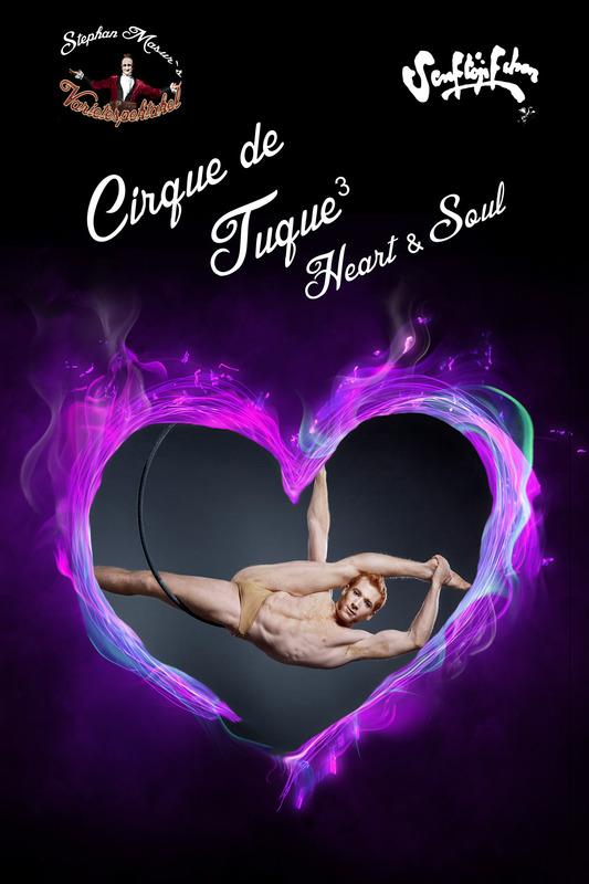 Stephan Masur´s Varietéspektakel - Cirque de Tuque - Hearts & Soul - entfällt