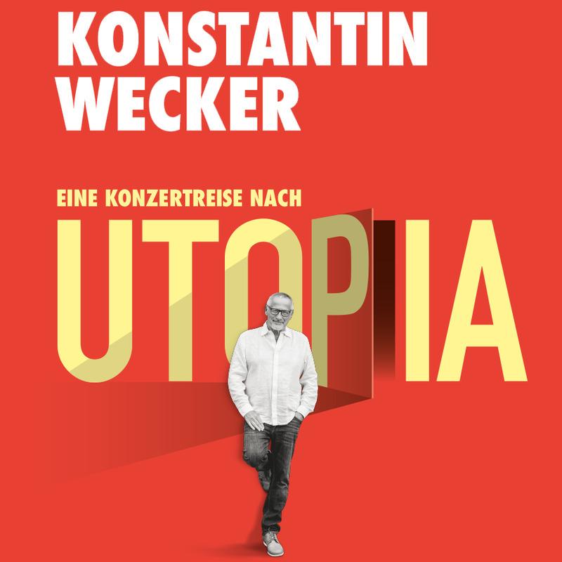 Konstantin Wecker - UTOPIA. Eine Konzertreise