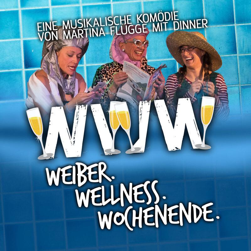 WWW. Weiber.Wellness.Wochenende. - Gefördert im Rahmen des Kultursommer Hamburg