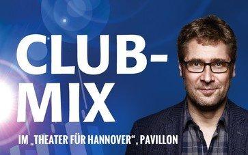 spezial Club MIX - Theater für Hannover - Mit Überraschungsgästen