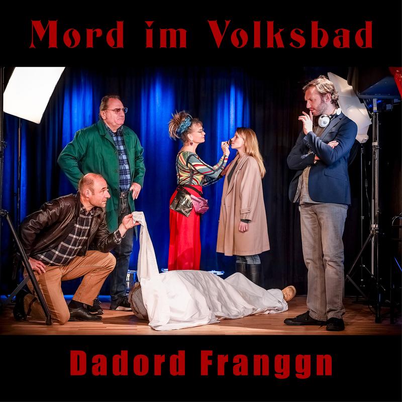 Mord im Volksbad - Dadord Franggn