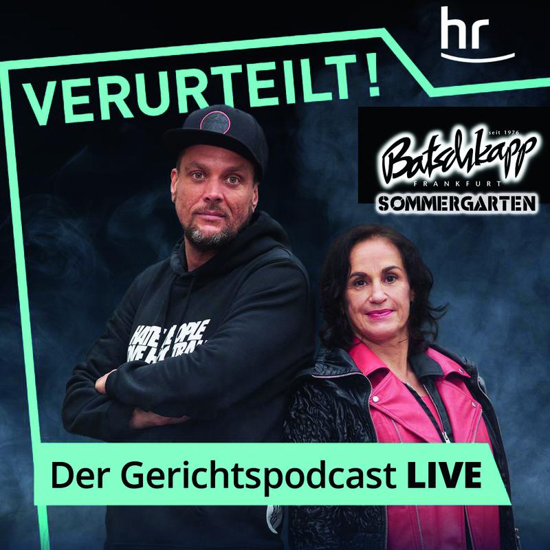 VERURTEILT! DER GERICHTSPODCAST – LIVE - mit Heike Borufka und Basti Red