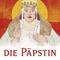 Die Päpstin (Donna W. Cross)