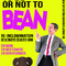 To be or not to BEAN - die ultimative Desaster-Show!