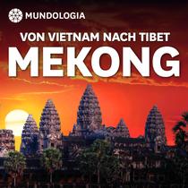 Bild: MUNDOlogia: Mekong - Von Vietnam nach Tibet
