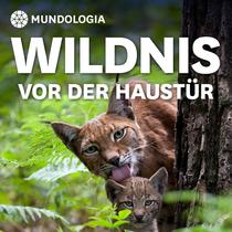 Bild: MUNDOlogia: Wildnis vor der Haust�r