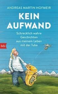 Bild: Kein Aufwand! Mit Andreas Martin Hofmeir - Musikalisch-kabarettistische Lesung