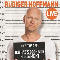 Bild: R�diger Hoffmann - Ich hab's doch nur gut gemeint