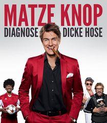Bild: Matze Knop - DIAGNOSE DICKE HOSE