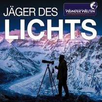 Bild: WunderWelten: J�ger des Lichts � Abenteuer Naturfotografie