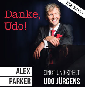 Bild: Die gro�e Udo J�rgens-Gala von und mit Alex Parker und seinem Ensemble