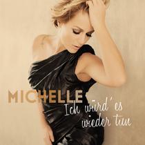 Bild: MICHELLE - Ich w�rd' es wieder tun - Live 2017