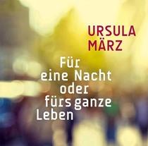 """Bild: Ursula M�rz """"F�r eine Nacht oder f�rs ganze Leben. F�nf Dates"""""""