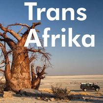 Bild: Transafrika - 1 Jahr, 19 L�nder, 57.000 Kilometer