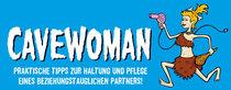 Bild: Cavewoman - Praktische Tipps zur Haltung und Pflege eines beziehungstauglichen Partners - Frauentagsspecial