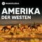 Bild: MUNDOLOGIA: Amerika - Der Westen