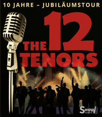 Bild: THE 12 TENORS - Jubil�ums-Tour