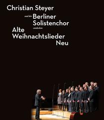 Bild: Alte Weihnachtslieder Neu - Christian Steyer & Der Berliner Solistenchor