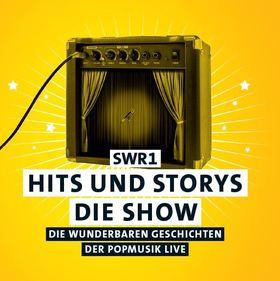 Bild: SWR1 Hits und Storys - Die Show - Die wunderbaren Geschichten der Popmusik live