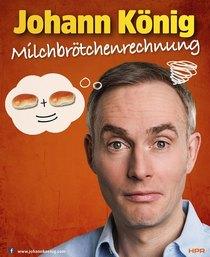 """Bild: Johann König - """"Milchbrötchenrechnung"""" - Das neue Programm"""