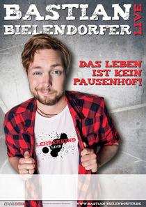 Bild: Bastian Bielendorfer - Das Leben ist kein Pausenhof!