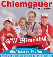 Bild: Chiemgauer Volkstheater - Mei bester Freind - mit Bernd Helfrich, Kathi Leitner, Andreas Kern, Michaela Heigenhauser u.a.