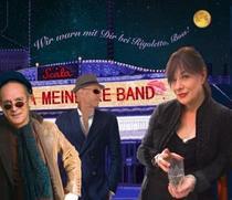 Bild: Ulla Meinecke Band - Wir waren mit Dir bei Rigoletto, Boss