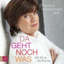 Bild: Da geht noch was - Mit 65 in die Kurve - Autorenlesung mit Christine Westermann