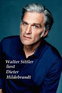 """Bild: WALTER SITTLER - liest Dieter Hildebrandt """"Letzte Zugabe"""""""