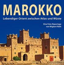 """Bild: Live-Multivision """"Marokko - lebendiger Orient zwischen Atlas und W�ste"""" - mit Wigbert R�th"""