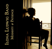 Bild: Ilona Ludwig Band - Modesty & Patience