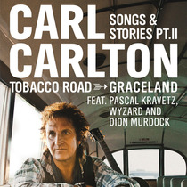 Bild: Carl Carlton - Songs & Stories Part II: From Tobacco Road to Graceland