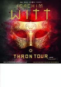 Bild: JOACHIM WITT - THRON - Tour 2017 + PALAST - DevilsAtWork & NoCut pr�sentieren