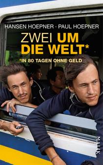 Bild: In 80 Tagen um die Welt ohne Geld - Eine Abenteuerreise mit Paul und Hansen Hoepner