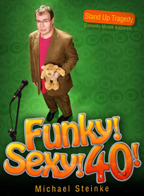 """Bild: Michael Steinke - """"Funky! Sexy! 40!"""" - Stand  Up Comedy - Unser  Comedy Tip!"""