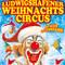 """Bild: Ludwigshafener Weihnachtscircus - RPR1 Spenden Gala - Willkommen zur großen internationalen """"CIRCUS-GALA""""  zur Weihnachtszeit !"""